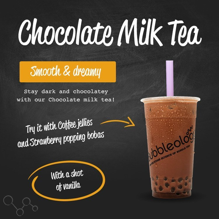 Chocolate Milk Tea - Smooth & dreamy. Stay dark and chocolatey with our Chocolate milk tea! Try it with coffee jellies and strawberry popping bobas. With a shot of vanilla.