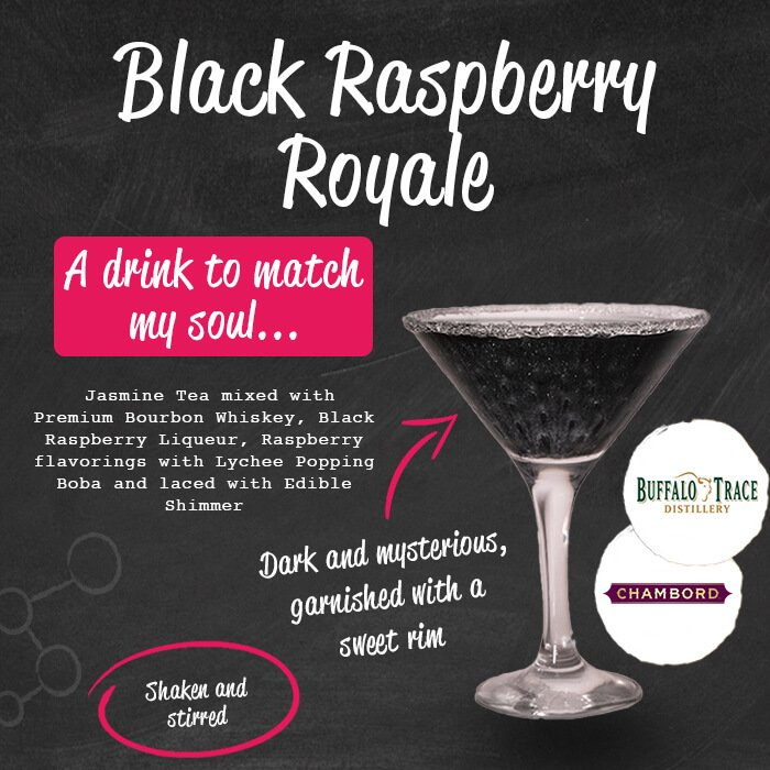 Black Raspberry Royale - a drink to match my soul...Jasmine tea mixed with premium bourbon whiskey, black raspberry liqueur, raspberry flavourings with Lychee popping boba and laced with edible shimmer. Dark and mysterious garnished with a sweet rim. Shaken and stirred.