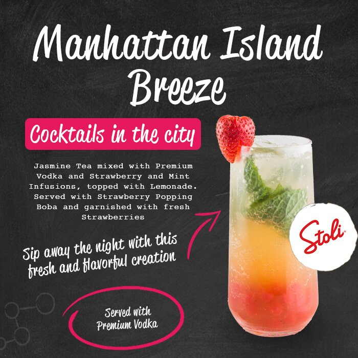 Manhattan Island Breeze - cocktails in the city. Jasmine tea mixed with premium Vodka and strawberry and mint infusions, topped with lemonade. Served with strawberry popping boba and garnished with fresh strawberries. Sip away the night with this fresh and flavorful creation. Served with premium vodka.