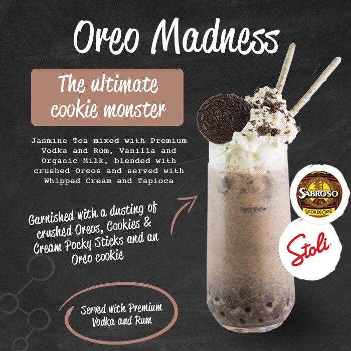 Oreo Madness - a chocoholic's dream! A mad mix of our Oreo Milk Bubble Tea with Coffee Liqueur and Vodka served with crushed Oreos. Served with Kahlua and Absolute Vodka.