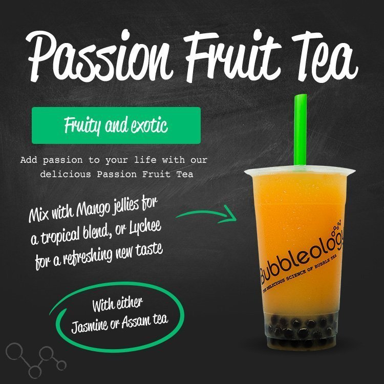 Passion Fruit Tea, fruity and exotic. Add passion fruit to your life with our delicious Passion Fruit Tea. Mix with Mango jellies for a tropical blend, or Lychee for a refreshing new taste. With either Jasmine or Assam tea.