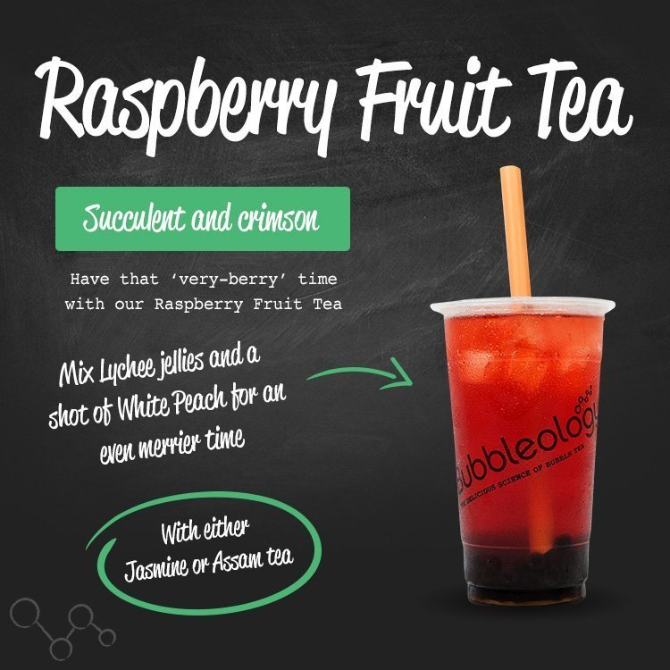 Raspberry Fruit Tea, succulent and crimson. Have that 'very-berry' time with our Raspberry Fruit Tea. Mix Lychee jellies and a shot of White Peach for an even merrier time. With either Jasmine or Assam tea.