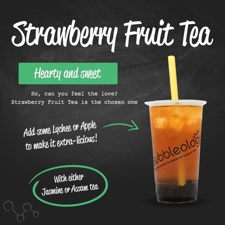 Strawberry Fruit tea - hearty and sweet. So, can you feel the love? Strawberry Fruit Tea is the chosen one. Add some Lychee or Apple to make it extra-licious! With either Jasmine or Assam tea.