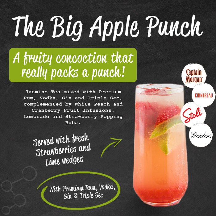 The Big Apple Punch - a fruity concoction that really packs a punch! Jasmine tea mixed with premium rum, vodka, gin and triple sec, complemented by white peach and cranberry fruit infusions, lemonade and strawberry popping boba. Served with fresh strawberries and lime wedges. With premium run, vodka, gin and triple sec.