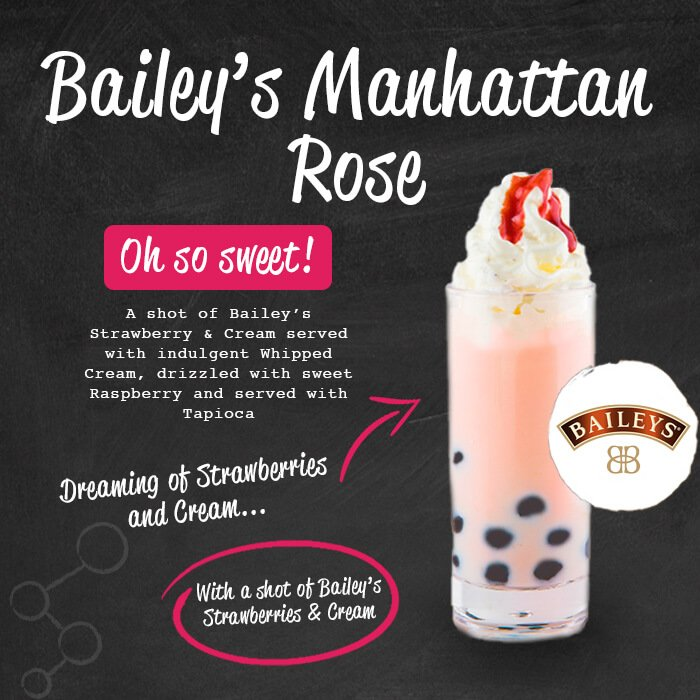 Bailey's Manhattan Rose - Oh so sweet! A shot of Baileys Strawberriy & cream served with indulgent whipped cream, drizzled with sweet raspberry and served with tapioca. Dreaming of strawberries and cream...with a shot of Baileys Strawberries and cream.